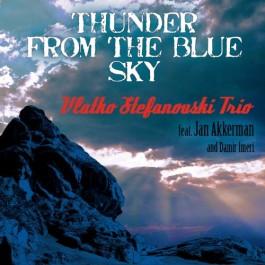 Vlatko Stefanovski Trio Thunder From The Blue Sky CD/MP3