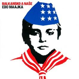 Edo Maajka Balkansko A Naše CD/MP3