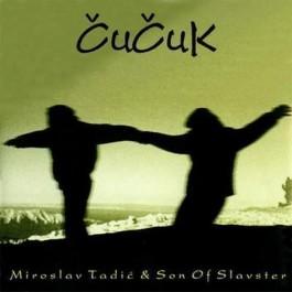 Miroslav Tadić & Son Of Slavster Čučuk CD