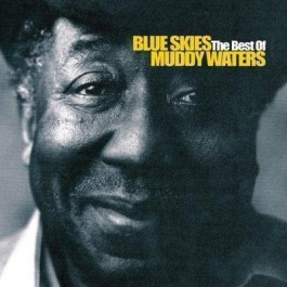 Muddy Waters Blue Skies - The Best Of Muddy Waters CD