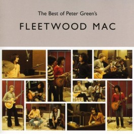 Fleetwood Mac The Best Of Peter Greens Fleetwood Mac CD