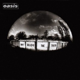 Oasis Dont Believe The Truth CD