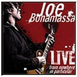 Joe Bonamassa Live From Nowhere In Particular CD2