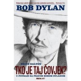 David Dalton Bob Dylan Tko Je Taj Čovjek KNJIGA