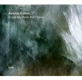Avishai Cohen Cross My Palm With Silver CD