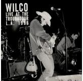 Wilco Live At The Troubadour L.a. 1996 Rsd 2018 LP