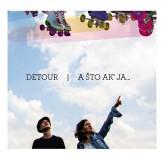 Detour A Što Ak Ja CD/MP3