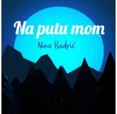 Nina Badrić Na Putu Mom MP3