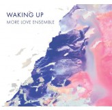 More Love Ensemble Waking Up CD/MP3