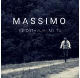 Massimo Ne Ostavljaj Me Tu MP3