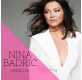 Nina Badrić Rekao Si MP3