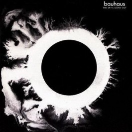 Bauhaus Skys Gone Out CD