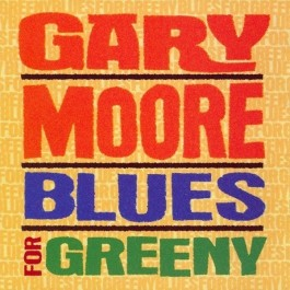 Gary Moore Blues For Greeny CD