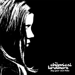 Chemical Brothers Dig Your Own Hole CD