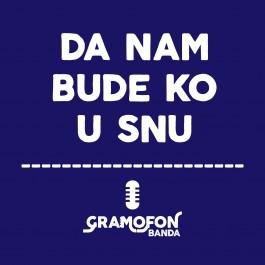 Gramofon Banda Da Nam Bude Ko U Snu MP3