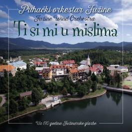 Puhački Orkestar Fužine Ti Si Mi U Mislima CD/MP3