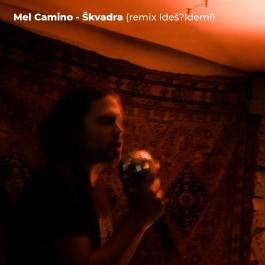 Mel Camino Škvadra Remix IdešIdem MP3