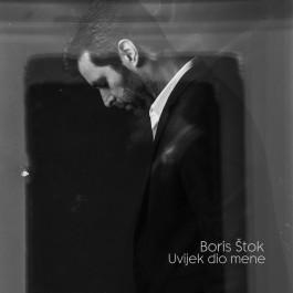 Boris Štok Uvijek Dio Mene MP3