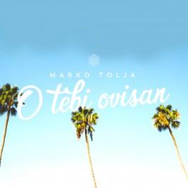Marko Tolja O Tebi Ovisan MP3