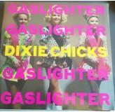 Chicks Gaslighter LP