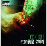 Ice Cube Everythings Corrupt CD