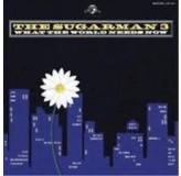 Sugarman 3 What The World Needs Now CD