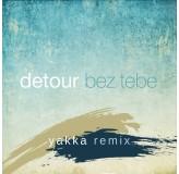 Detour Bez Tebe Yakka Remix MP3