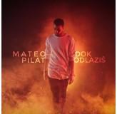 Mateo Pilat Dok Odlaziš MP3