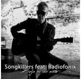 Songkillers Feat Radiofonik Bolje Ne Reci Ništa MP3