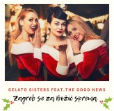 Gelato Sisters Feat The Good News Zagreb Se Za Bozic Sprema MP3
