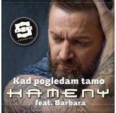 Kameny Feat Barbara Kad Pogledam Tamo MP3