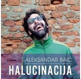 Aleksandar Baić Halucinacija MP3