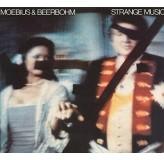 Moebius & Beerbohm Strange Music CD