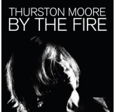 Thurston Moore By The Fire CD2